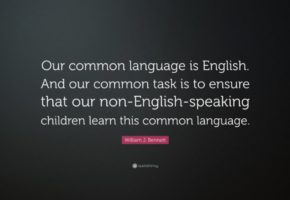 William-J-Bennett-Quote-Our-common-language-is-English-And-our